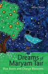 Dreams of Maryam Tair: Blue Boots and Orange Blossoms (Interlink World Fiction) - Mhani Alaoui
