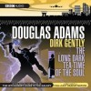 Dirk Gently: The Long Dark Teatime of the Soul (BBC Audio) by Adams, Douglas (2008) Audio CD - Douglas Adams