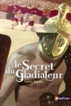 Le Secret du Gladiateur - Laure Bazire