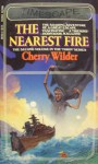 The Nearest Fire (Timescape) - Cherry Wilder