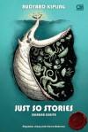 Just So Stories (Sekadar Cerita) - Rudyard Kipling, Maggie Tiojakin, Staven Andersen