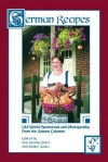 German Recipes Old World Specialties and Photography from the Amana Colonies - Sue Roemig Goree, Joanne Asala