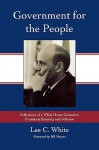 Government for the People: Reflections of a White House Counsel to Presidents Kennedy and Johnson - Lee C. White, Bill Moyers