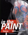 In the Paint: Tattoos of the NBA and the Stories Behind Them - Andrew Gottlieb