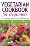 Vegetarian Cookbook for Beginners: The Essential Vegetarian Cookbook To Get Started - John Chatham