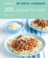 200 Recipes for Kids (All Colour Cookbook) - Emma Jane Frost