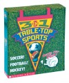 Table-Top Sports (3-in-1: Soccer!, Football! And Hockey!) - James Preller, Billy Davis
