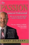 The Passion Centered Professional - Gary Zelesky