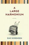 A Large Harmonium - Sue Sorensen