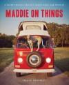 Maddie on Things - Theron Humphrey