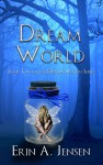 Dream World - Erin A. Jensen