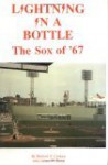 Lightning in a Bottle: The Sox of '67 - Herbert F. Crehan, James W. Ryan