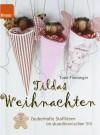 Tildas Weihnachten: Zauberhafte Stoffideen im skandinavischen Stil - Tone Finnanger, Maike Dörries