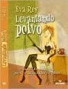 Levantando Polvo: Manuela de Seduccion para Principiantes - Eva Rey, Eva Rey Botana