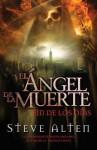 Ángel de la muerte: El fin de los días - Steve Alten