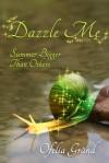 Dazzle Me - Ofelia Gränd
