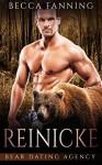 Reinicke (Bear Shifter Dating Agency Romance) (Bear Dating Agency Book 5) - Becca Fanning