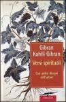 Versi spirituali - Kahlil Gibran, Roberto Rossi Testa, Younis Tawfik