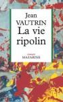 La Vie ripolin - Jean Vautrin