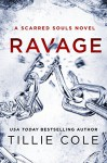 Ravage: A Scarred Souls Novel - Tillie Cole