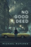 No Good Deed (Philip Potter Series Book 2) - Michael Rupured