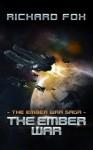 The Ember War (The Ember War Saga) (Volume 1) - Richard Fox