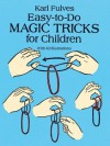 Easy-to-Do Magic Tricks for Children (Dover Magic Books) - Karl Fulves