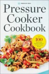 Pressure Cooker Cookbook: Over 100 Fast and Easy Stovetop and Electric Pressure Cooker Recipes - Callisto Media
