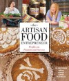 The Artisan Food Entrepreneur (Where Woman Create Business) - Jo Packham