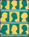 In Our Own Words: Readings on the Psychology of Women and Gender - Mary Crawford