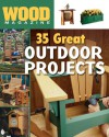 Wood® Magazine: 35 Great Outdoor Projects - Wood Magazine