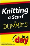 Knitting a Scarf in a Day for Dummies - Allen, Shannon Okey