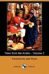 Tales from the Arabic - Volume 2 (Dodo Press) - John Payne