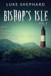 Bishop's Isle Vol 1 - Luke Shephard