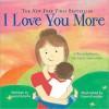I Love You More Padded Board Book - Laura Duksta, Karen Keesler