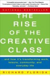 The Rise of the Creative Class: And How It's Transforming Work, Leisure, Community and Everyday Life - Richard Florida