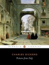 Pictures from Italy - Kate Flint, Charles Dickens