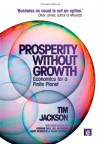 Prosperity without Growth: Economics for a Finite Planet - Tim Jackson