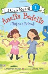 Amelia Bedelia Makes a Friend - Herman Parish, Lynne Avril