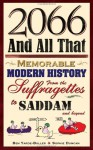 2066 And All That: Memorable Modern History From The Suffragettes To Saddam And Beyond (Via The Coronation Chicken) - Ben Yarde-Buller, Sophie Duncan