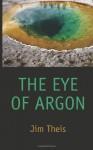 The Eye of Argon Scholars Ebook Edition - Jim Theis, Roger MacBride Allen, Lee Weinstein, Darrell Schweitzer