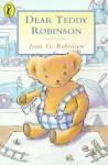 Dear Teddy Robinson (Young Puffin) - Joan G. Robinson
