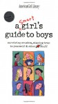 A Smart Girl's Guide to Boys: Surviving Crushes: Staying True to Yourself & Other Stuff - Nancy Holyoke, Bonnie Timmons