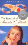 The Secret Life of Amanda K. Woods - Ann Cameron