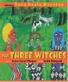 The Three Witches - Zora Neale Hurston, Joyce Carol Thomas, Faith Ringgold
