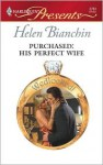 Purchased: His Perfect Wife (Wedlocked!) (Harlequin Presents, #2763) - Helen Bianchin