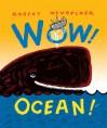 Wow! Ocean! - Robert Neubecker