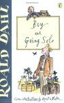 Boy and Going Solo: An Autobiographical Account, 1916-41 - Roald Dahl