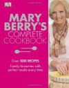 Mary Berry Complete Cookbook - Mary Berry