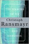 The Terrors of Ice and Darkness - Christoph Ransmayr, John E. Woods